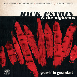 Groovin' In Greaseland by Rick Estrin And The Nightcats