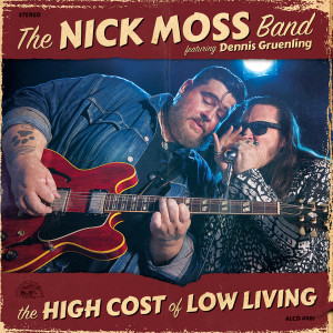 The High Cost Of Low Living by The Nick Moss Band featuring Denn